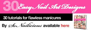 30 Nail Art designs and nail tutorials book by SoNailicious